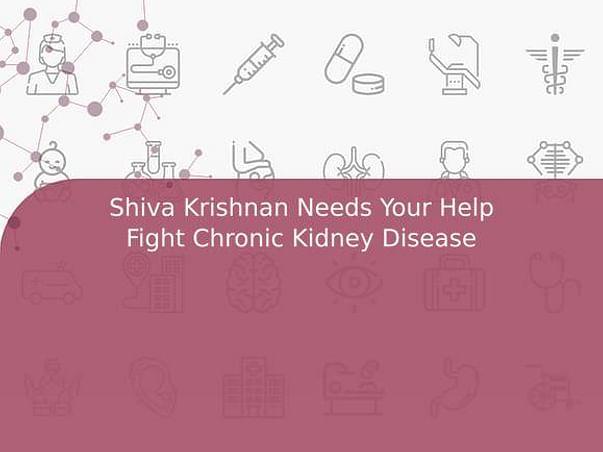 Shiva Krishnan Needs Your Help Fight Chronic Kidney Disease