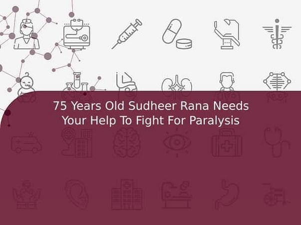 75 Years Old Sudheer Rana Needs Your Help To Fight For Paralysis