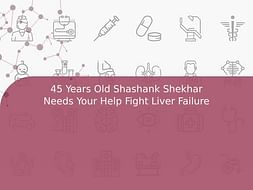 45 Years Old Shashank Shekhar Needs Your Help Fight Liver Failure