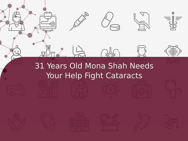 31 Years Old Mona Shah Needs Your Help Fight Cataracts