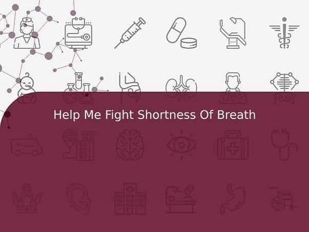 Help Me Fight Shortness Of Breath