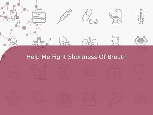 Help Me Fight Shortness Of Breath