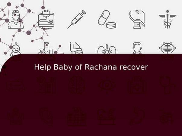Help Baby of Rachana recover