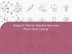 Support Paman Kwatra Recover From Oral Cancer