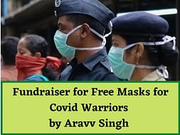 Fundraiser for Free Masks for Covid Warriors by Aravv Singh