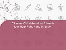65 Years Old Mahendran R Needs Your Help Fight Hand Infection