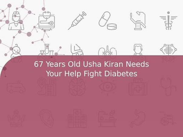 67 Years Old Usha Kiran Needs Your Help Fight Diabetes