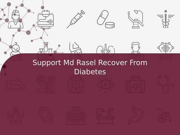 Support Md Rasel Recover From Diabetes