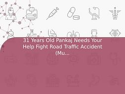 31 Years Old Pankaj Needs Your Help Fight Road Traffic Accident (Multiple Injury)