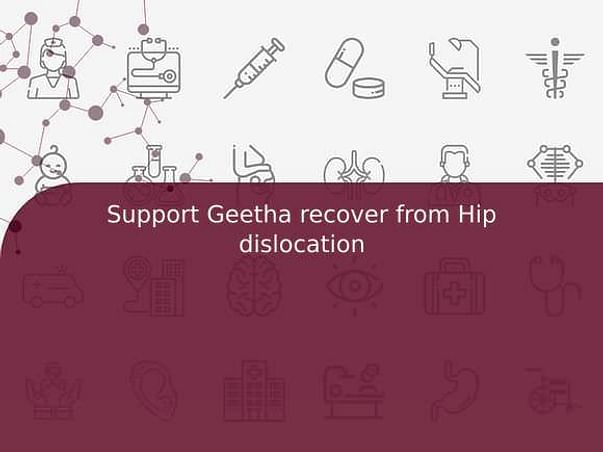 Support Geetha recover from Hip dislocation