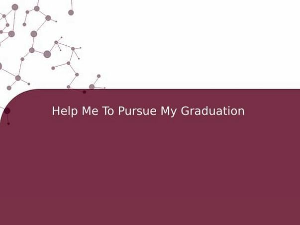 Help Me To Pursue My Graduation