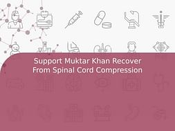 Support Muktar Khan Recover From Spinal Cord Compression