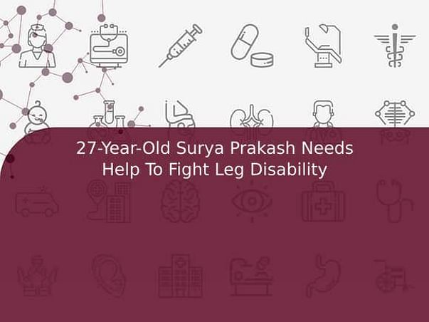 27-Year-Old Surya Prakash Needs Help To Fight Leg Disability