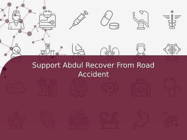 Support Abdul Recover From Road Accident