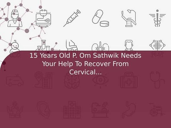 15 Years Old P. Om Sathwik Needs Your Help To Recover From Cervical Spine Dislocation
