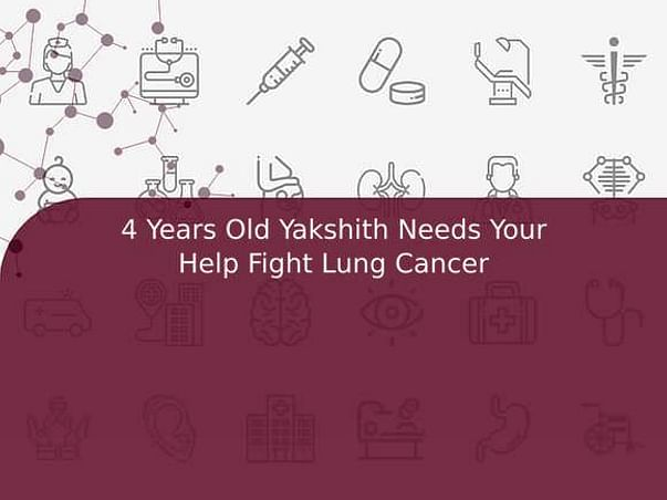 4 Years Old Yakshith Needs Your Help Fight Lung Cancer
