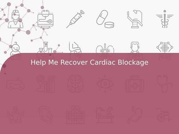 Help Me Recover Cardiac Blockage