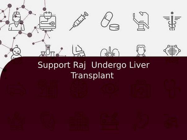 Support Raj  Undergo Liver Transplant