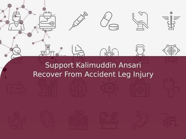 Support Kalimuddin Ansari Recover From Accident Leg Injury