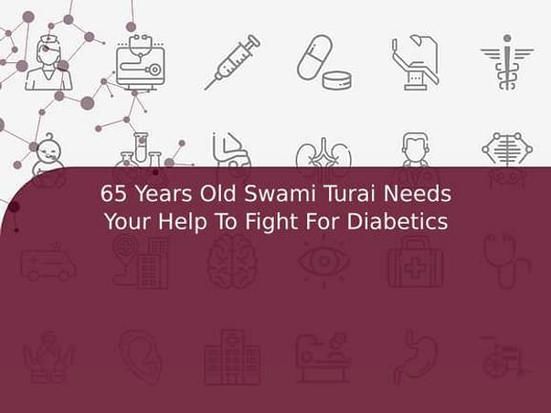 65 Years Old Swami Turai Needs Your Help To Fight For Diabetics