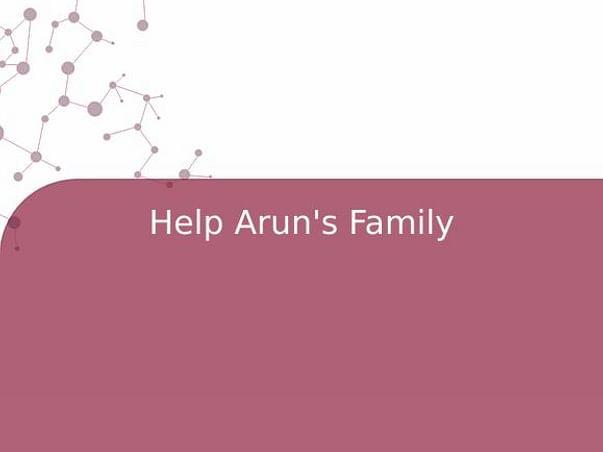 Help Arun's Family