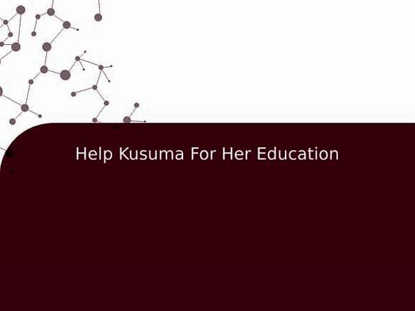 Help Kusuma For Her Education