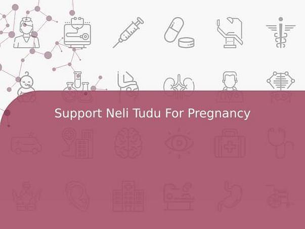 Support Neli Tudu For Pregnancy