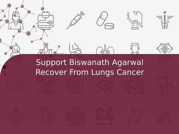 Support Biswanath Agarwal Recover From Lungs Cancer