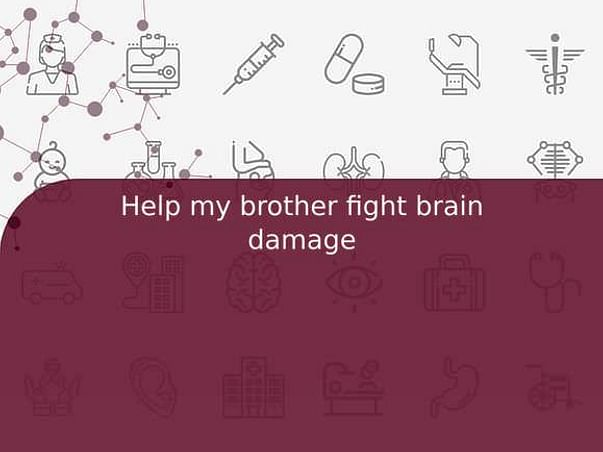 Help my brother fight brain damage