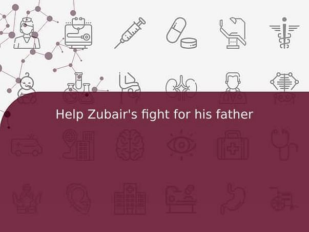 Help Zubair's fight for his father
