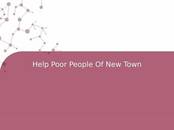 Help Poor People Of New Town