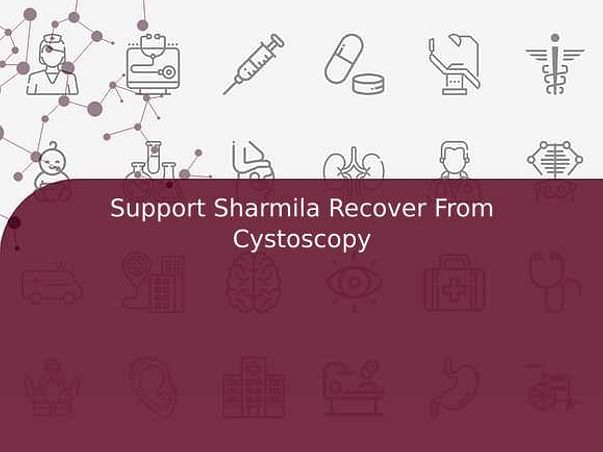 Support Sharmila Recover From Cystoscopy