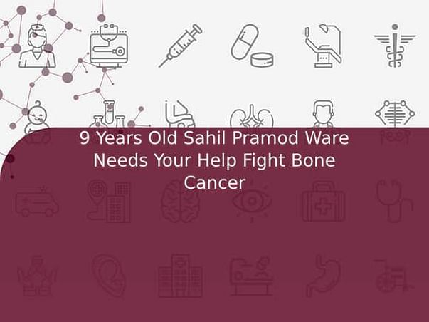 9 Years Old Sahil Pramod Ware Needs Your Help Fight Bone Cancer