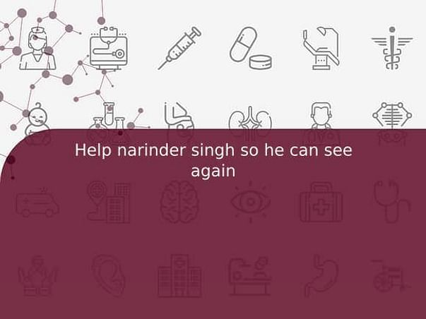 Help narinder singh so he can see again