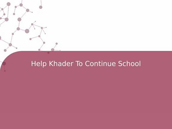 Help Khader To Continue School