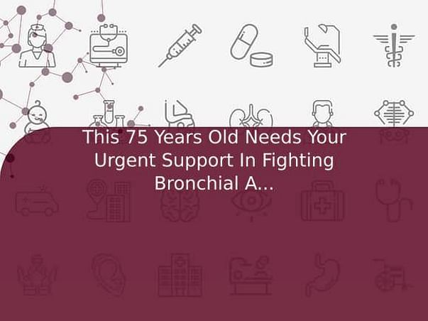 This 75 Years Old Needs Your Urgent Support In Fighting Bronchial Asthma And Respiratory Distress