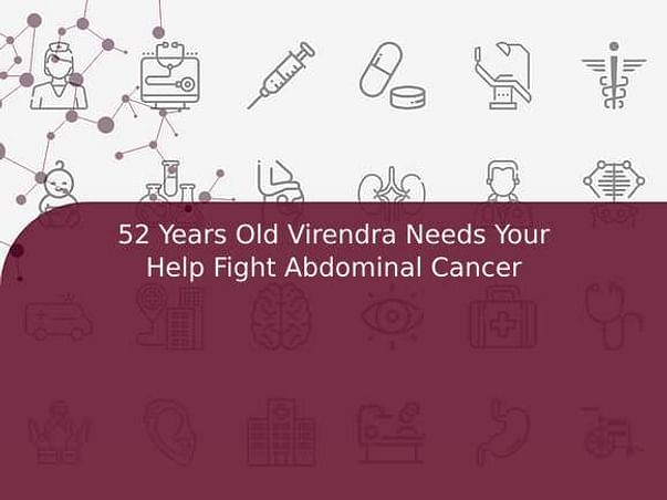 52 Years Old Virendra Needs Your Help Fight Abdominal Cancer