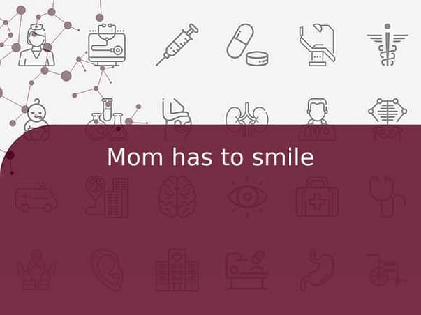 Mom has to smile