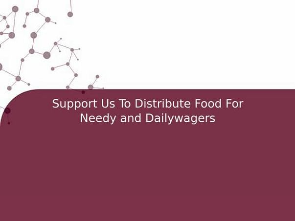Support Us To Distribute Food For Needy and Dailywagers