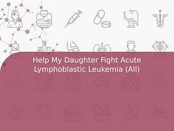 Help My Daughter Fight Acute Lymphoblastic Leukemia (All)