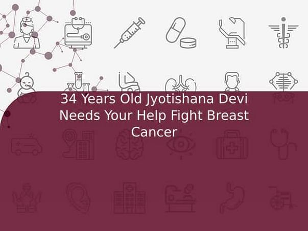34 Years Old Jyotishana Devi Needs Your Help Fight Breast Cancer