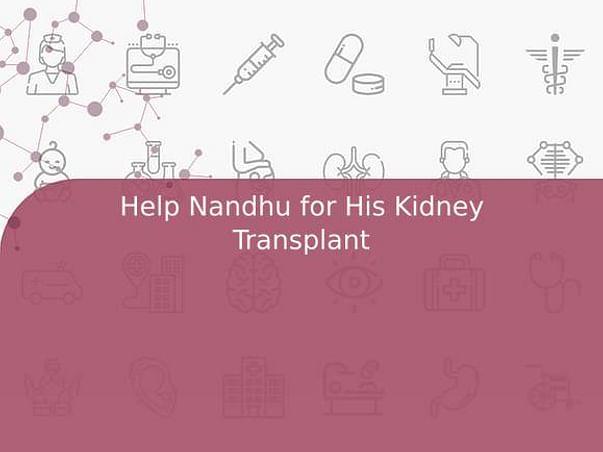 Help Nandhu for His Kidney Transplant