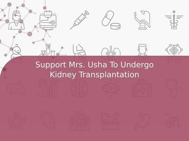 Support Mrs. Usha To Undergo Kidney Transplantation
