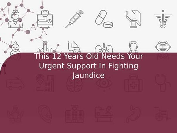 This 12 Years Old Needs Your Urgent Support In Fighting Jaundice
