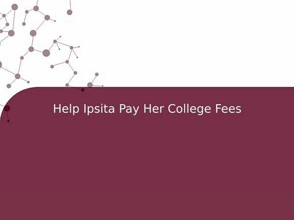 Help Ipsita Pay Her College Fees