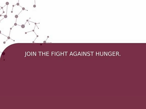 JOIN THE FIGHT AGAINST HUNGER.