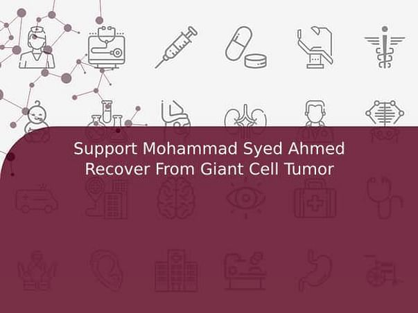 Support Mohammad Syed Ahmed Recover From Giant Cell Tumor