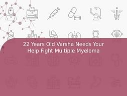 22 Years Old Varsha Needs Your Help Fight Multiple Myeloma