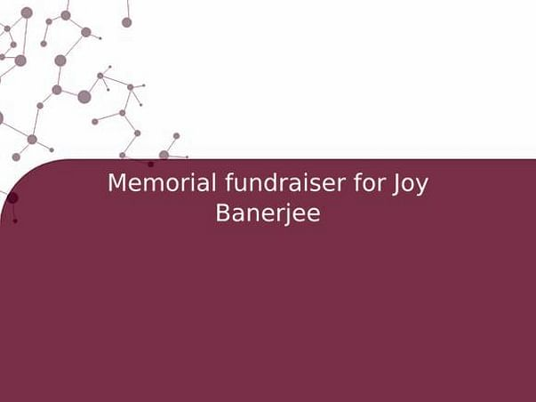 Memorial fundraiser for Joy Banerjee
