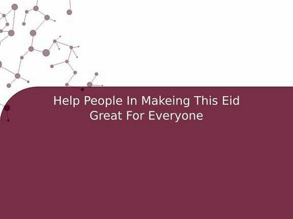 Help People In Makeing This Eid Great For Everyone